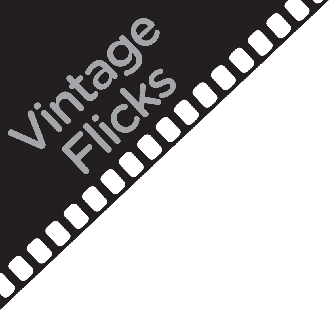 flicks Classification: Vintage - Vintage flicks